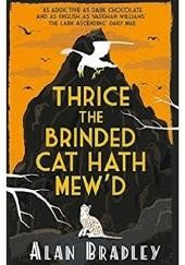 Okładka książki Thrice the Brinded Cat Hath Mew'd Alan Bradley