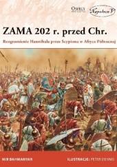 Okładka książki Zama 202 r. przed Chr. Rozgromienie Hannibala przez Scypiona w Afryce Północnej Mir Bahmanyar