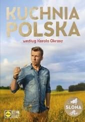 Okładka książki Kuchnia polska według Karola Okrasy Karol Okrasa