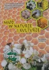 Okładka książki Miód w naturze i kulturze praca zbiorowa