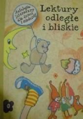 Okładka książki Lektury odległe i bliskie : antologia literatury dla dzieci i młodzieży Stanisław Frycie