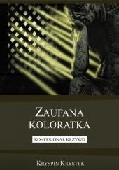 Okładka książki Zaufana koloratka. Konfesjonał krzywd Kryspin Krystek