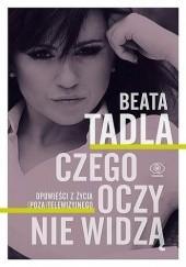 Okładka książki Czego oczy nie widzą Beata Tadla