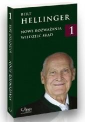 Okładka książki Nowe Rozważania 1. Wiedzieć skąd Bert Hellinger