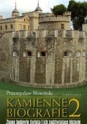 Okładka książki Kamienne biografie 2. Znane budowle świata i ich zadziwiające historie Przemysław Słowiński