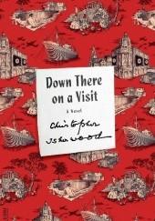 Okładka książki Down There on a Visit Christopher Isherwood