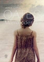 Okładka książki Mama odeszła Joyce Carol Oates