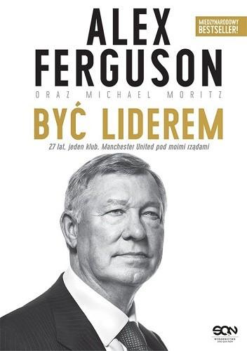 Okładka książki Być liderem Alex Ferguson