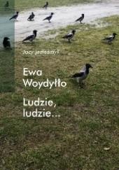 Okładka książki Ludzie, ludzie... Ewa Woydyłło