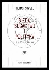 Okładka książki Bieda, bogactwo i polityka w ujęciu globalnym Thomas Sowell
