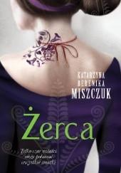 Okładka książki Żerca Katarzyna Berenika Miszczuk