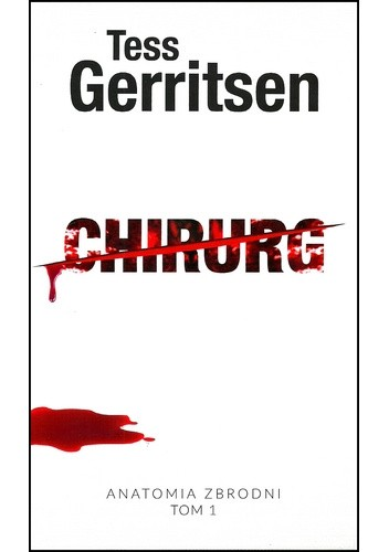 Chirurg Tess Gerritsen 4031354 Lubimyczytaćpl
