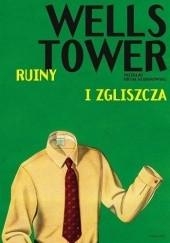 Okładka książki Ruiny i zgliszcza Wells Tower