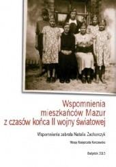 Okładka książki Wspomnienia mieszkańców Mazur z czasów końca II wojny światowej Natalia Zacharczyk