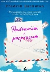 Okładka książki Pozdrawiam i przepraszam Fredrik Backman