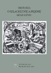 Okładka książki Historia o szlachetnej a pięknej Meluzynie