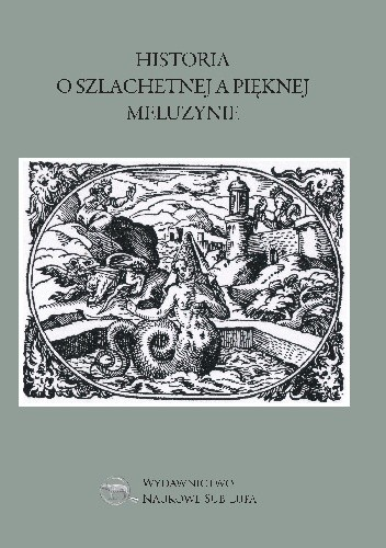 Okładka książki Historia o szlachetnej a pięknej Meluzynie Roman Krzywy,praca zbiorowa