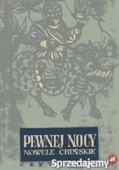 Okładka książki Pewnej nocy. Nowele chińskie z lat 1911-1953 Witold Jabłoński,praca zbiorowa,Tadeusz Żbikowski,Olgierd Wojtasiewicz