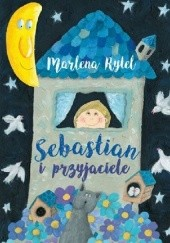 Okładka książki Sebastian i przyjaciele Marlena Rytel