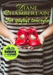 Okładka książki Jak gdybyś tańczyła Diane Chamberlain