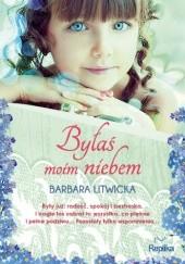 Okładka książki Byłaś moim niebem Barbara Litwicka
