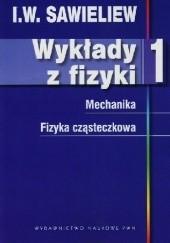 Okładka książki Wykłady z fizyki tom 1 Igor Sawieliew