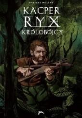 Okładka książki Kacper Ryx i królobójcy Mariusz Wollny