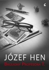 Okładka książki Bruliony profesora T. Józef Hen