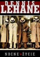 Okładka książki Nocne życie Dennis Lehane