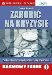 Okładka książki Zarobić na kryzysie Tomasz Szopiński