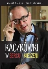 Okładka książki Kaczkówki w sercu i kieszeni Jan Kaczkowski,Jan Hlebowicz
