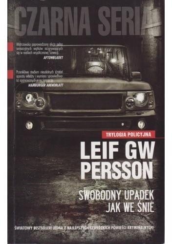 Okładka książki Swobodny upadek, jak we śnie Leif GW Persson