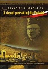 Okładka książki Z ziemi perskiej do Polski. Wybór tekstów Franciszek Machalski,Kinga Paraskiewicz (Maciuszak),Krzysztof Paraskiewicz