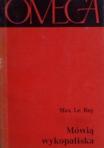 Okładka książki Mówią wykopaliska: Życie starożytnego Rzymu Max Le Roy