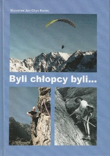 Okładka książki Byli chłopcy byli... Stanisław Jan Chyc Kuros