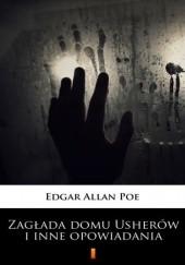 Okładka książki Zagłada domu Usherów i inne opowiadania Edgar Allan Poe