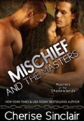 Okładka książki Mischief and the Masters Cherise Sinclair