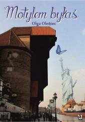 Okładka książki Motylem byłaś Olga Oleniec