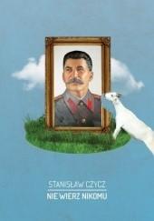 Okładka książki Nie wierz nikomu Stanisław Czycz
