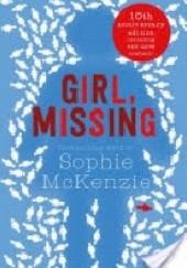 Okładka książki Girl, missing Sophie McKenzie