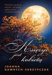 Okładka książki Księżyc jest kobietą Joanna Gawrych-Skrzypczak