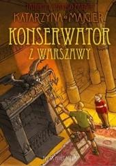Okładka książki Konserwator z Warszawy Katarzyna Majgier