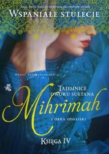 Okładka książki Mihrimah. Córka odaliski. Tom 2 Demet Altınyeleklioğlu