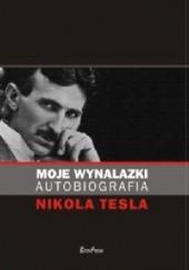 Okładka książki Moje wynalazki. Autobiografia Nikola Tesla
