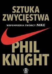 Okładka książki Sztuka zwycięstwa. Wspomnienia twórcy NIKE Phil Knight