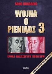 Okładka książki Wojna o pieniądz 3 Epoka walczących królestw Song Hongbing