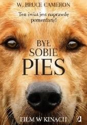 Okładka książki Był sobie pies W. Bruce Cameron