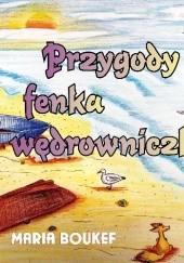 Okładka książki Przygody fenka wędrowniczka Maria Magdalena Boukef