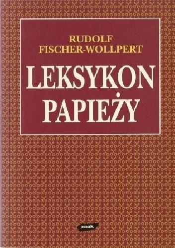 Okładka książki Leksykon papieży Rudolf Fischer-Wollpert