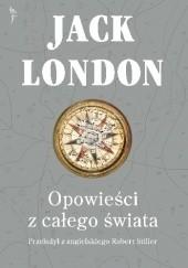 Okładka książki Opowieści z całego świata Jack London